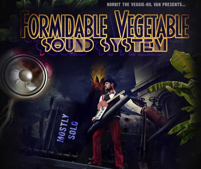 Formidable Vegetable Sound System